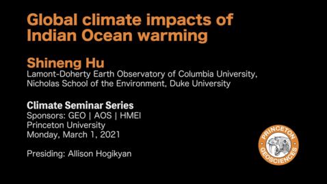 Thumbnail for entry Climate Seminar Series: Global climate impacts of Indian Ocean warming