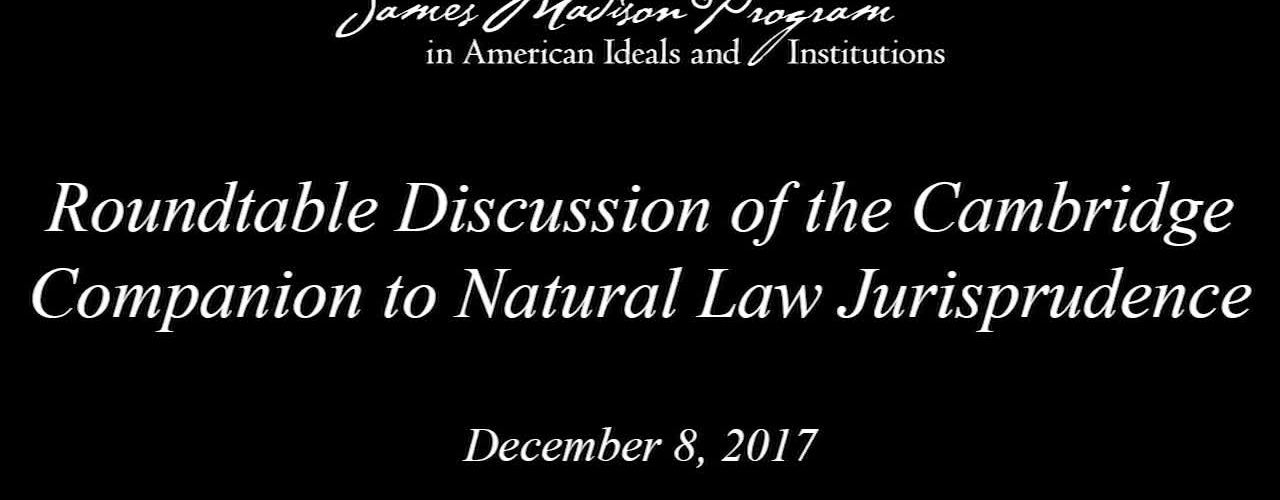 Roundtable Discussion of The Cambridge Companion to Natural Law Jurisprudence
