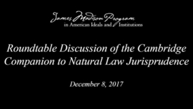 Thumbnail for entry Roundtable Discussion of The Cambridge Companion to Natural Law Jurisprudence
