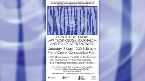 Thumbnail for entry Now That We Know: Law, Technology, Journalism, and Policy After Snowden -- Determining the Role of Technology (Panel 1 of 3)