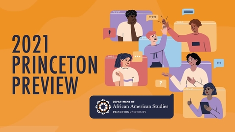 Thumbnail for entry 2021 Princeton Preview - African American Studies