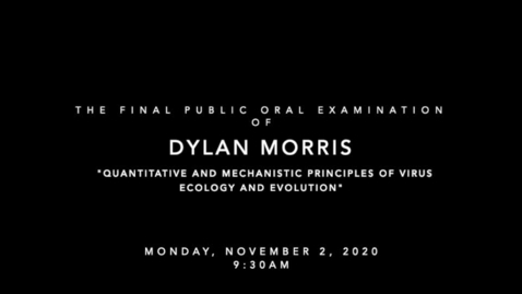 Thumbnail for entry Final Public Oral Examination of Dylan Morris