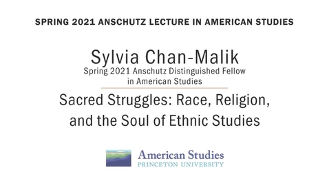 Thumbnail for entry Spring 2021 Anschutz Lecture in American Studies