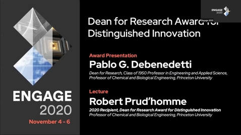 Thumbnail for entry Dean for Research Award for Distinguished Innovation: Honorary Lecture by Professor Robert K. Prud'homme