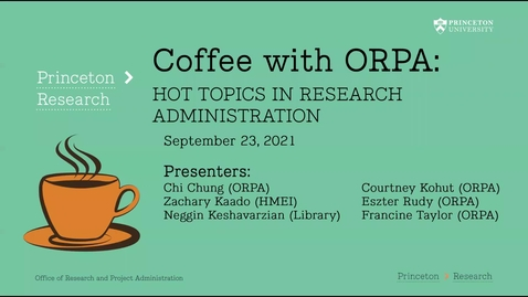 Thumbnail for entry Coffee with ORPA: Hot Topics in Research Administration 2021