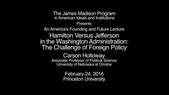 Hamilton versus Jefferson in the Washington Administration: The Challenge of Foreign Policy