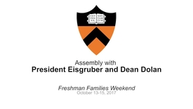 Thumbnail for entry Freshman Families Weekend '17 - Assembly with President Eisgruber and Dean Dolan