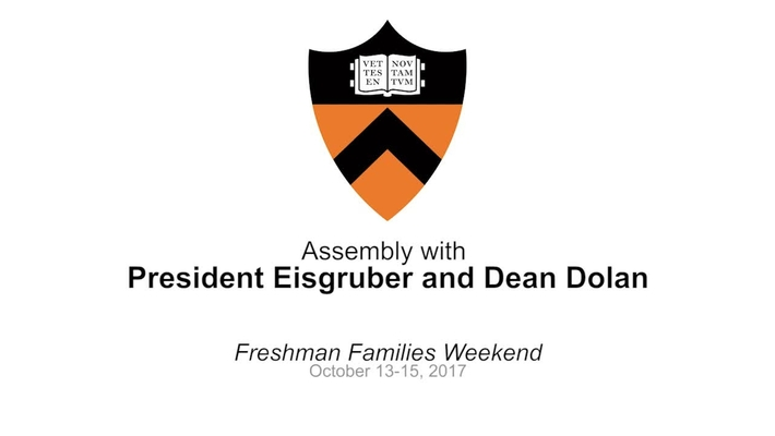 Freshman Families Weekend '17 - Assembly with President Eisgruber and Dean Dolan
