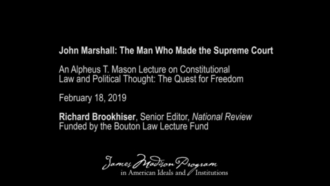 Thumbnail for entry John Marshall: The Man Who Made the Supreme Court
