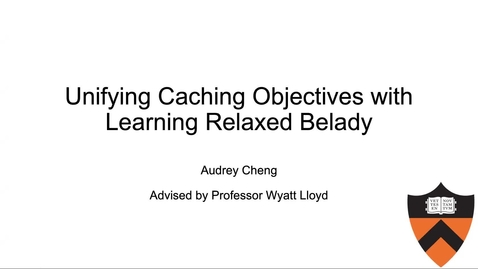 Thumbnail for entry Unifying Caching Objectives with Learning Relaxed Belady