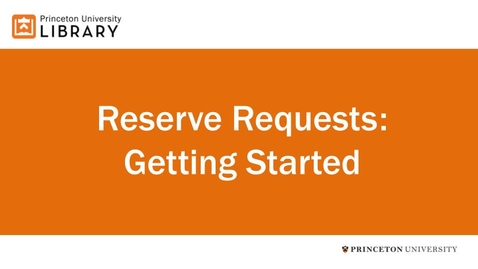 Thumbnail for entry Reserve Requests: Getting Started