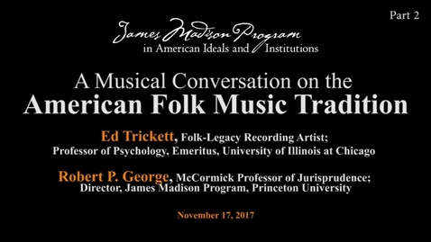 Thumbnail for entry A Musical Conversation on the American Folk Music Tradition (Part 2)