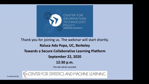 Thumbnail for entry CITP Seminar: Raluca Ada Popa – Towards a Secure Collaborative Learning Platform
