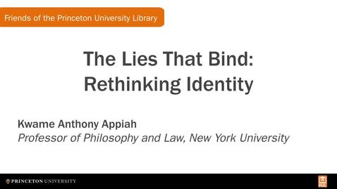 Thumbnail for entry Kwame Anthony Appiah and The Lies That Bind