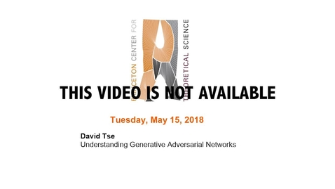 "Thumbnail for entry Tse, David ""Understanding Generative Adversarial Networks"" May 15, 2018 VIDEO NOT AVAILABLE"