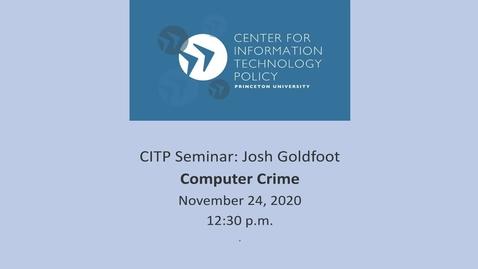 Thumbnail for entry CITP Seminar: Josh Goldfoot - Computer Crime