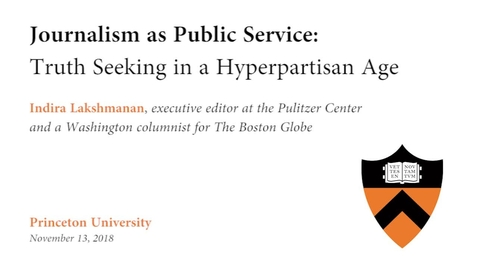 Thumbnail for entry Journalism as Public Service: Truth Seeking in a Hyperpartisan Age - Indira Lakshmanan