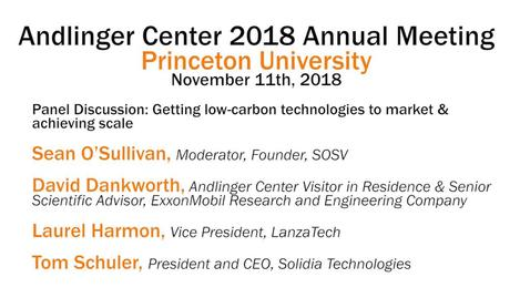 Thumbnail for entry Andlinger Center 2018 Annual Meeting: Panel Discussion- Getting low-carbon technologies to market and achieving scale (video 7)