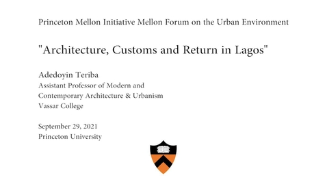"""Thumbnail for entry Mellon Forum on the Urban Environment: """"Architecture, Customs and Return in Lagos"""""""