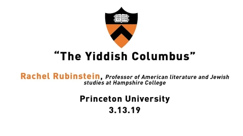 Spring 2019 Lapidus Lecture: The Yiddish Columbus