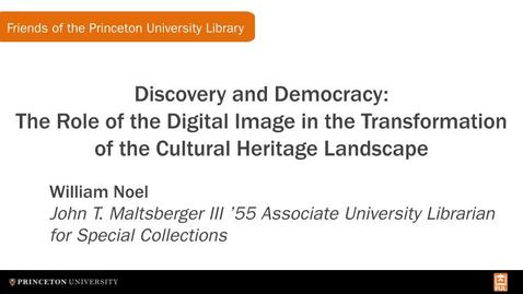 Thumbnail for entry Discovery and Democracy: The Role of the Digital Image in the Transformation of the Cultural Heritage Landscape (FPUL Small Talk)