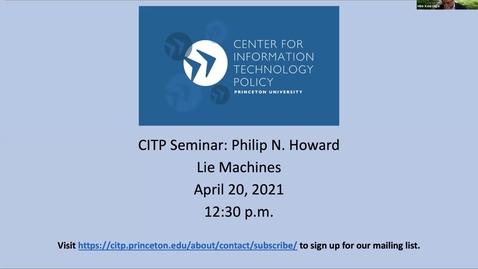 Thumbnail for entry CITP Seminar: Philip N. Howard - Lie Machines
