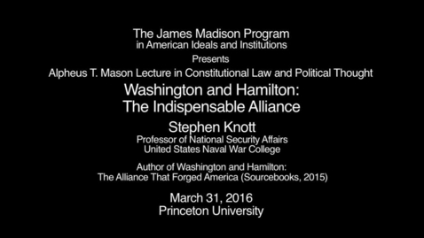 Thumbnail for entry Washington and Hamilton: The Indispensable Alliance