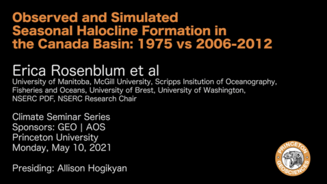 Thumbnail for entry Climate Seminar Series: Observed and Simulated Seasonal Halocline Formation in  the Canada Basin: 1975 vs 2006-2012