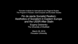 Fin de siecle Socialist Realism: Aesthetics of Socialism in Eastern Europe and the USSR After Stalin