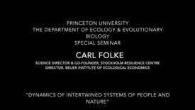 "Thumbnail for entry Carl Folke - ""Dynamics of Intertwined Systems of People and Nature"""
