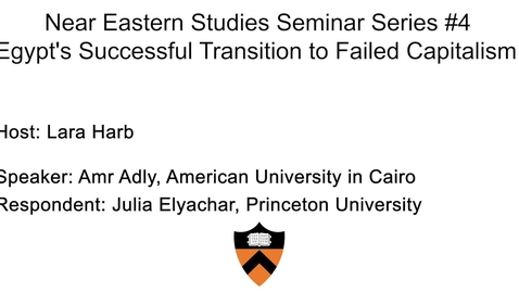 Thumbnail for entry Near Eastern Studies Seminar Series #4, Egypt's Successful Transition to Failed Capitalism