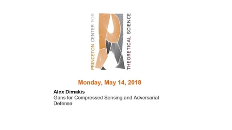 "Thumbnail for entry Dimakis, Alex ""Gans for Compressed Sensing and Adversarial Defense"" May 14, 2018"