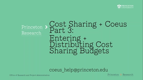 Thumbnail for entry 5.3 Cost Sharing + Coeus Part 3: Enter + Distribute Cost Sharing in the Budget