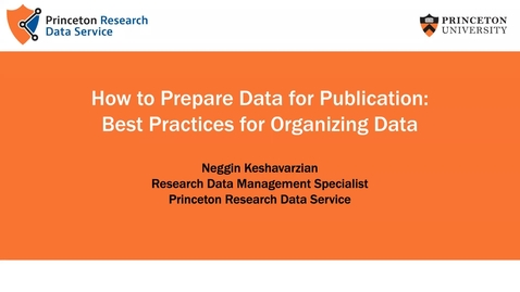 Thumbnail for entry How to Prepare Data for Publication: Best Practices for Organizing Data
