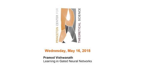 "Thumbnail for entry Vishwanath, Pramod ""Learning in Gated Neural Networks"" May 16, 2018"