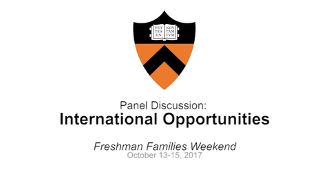 Freshman Families Weekend '17 - Panel Discussion: International Opportunities