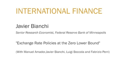 "Thumbnail for entry Javier Bianchi ""Exchange Rate Policies at the Zero Lower Bound"""