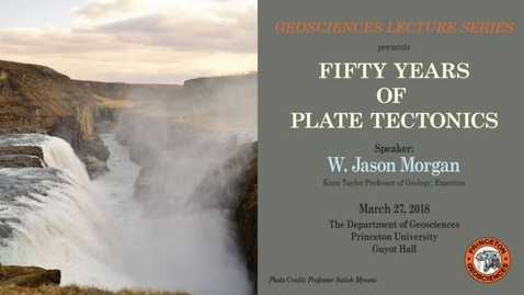 Thumbnail for entry Geosciences Lecture Series: Fifty Years of Plate Tectonics