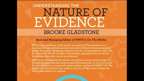 Thumbnail for entry Nature of Evidence Lecture featuring Brooke Gladstone