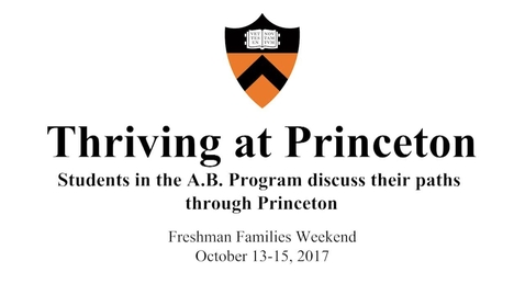 Freshman Families Weekend '17 - Thriving at Princeton