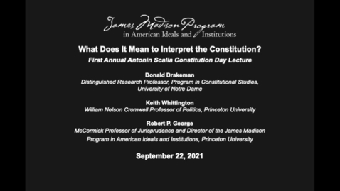 Thumbnail for entry What Does It Mean to Interpret the Constitution?