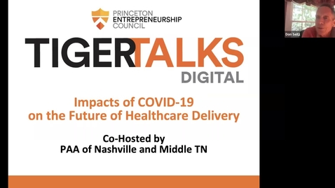 Thumbnail for entry TigerTalks Digital   Impacts of COVID-19 on the Future of Healthcare Delivery