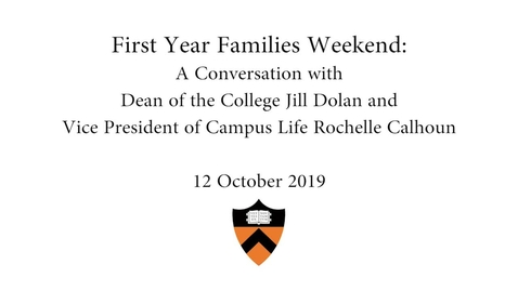 Thumbnail for entry First-Year Families Weekend: A Conversation with Dean of the College Jill Dolan and Vice President for Campus Life Rochelle Calhoun