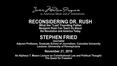 """Thumbnail for entry Reconsidering Dr. Rush: What the """"Lost"""" Founding Father Benjamin Rush Can Teach Us About the Revolution and America Today"""