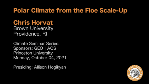Thumbnail for entry Climate Seminar Series: Polar Climate from the Floe Scale-Up