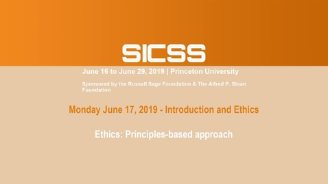Thumbnail for entry SICSS 2019 - Ethics: Principles-based approach