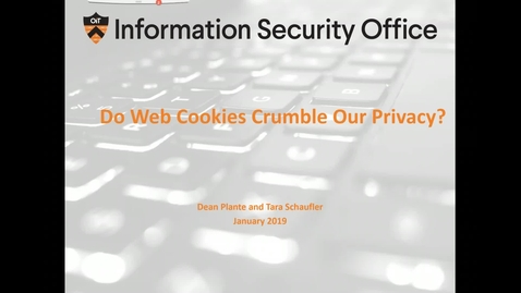 Thumbnail for entry Do Web Cookies Crumble Our Privacy?   Webinar - January 28, 2019