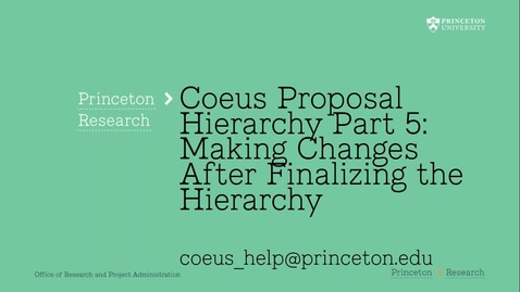 Thumbnail for entry 6.5 Hierarchy Part 5:  Making Changes After Finalizing a Coeus Proposal Hierarchy