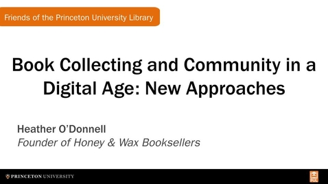 Thumbnail for entry Book Collecting and Community in a Digital Age: New Approaches