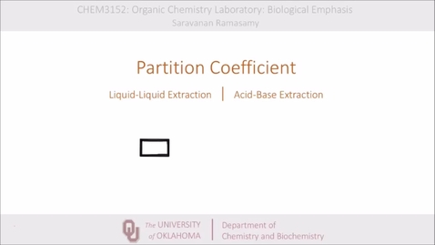 Thumbnail for entry Partiition Coefficient, Liquid-Liquid Extraction and Acid-Base Extraction.